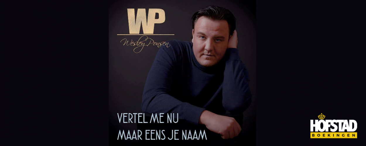 Nieuwe Single | Wesley Ponsen – Vertel me …